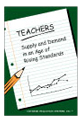 Teachers: Supply and Demand in an Age of Rising Standards