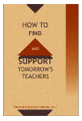 How to Find and Support Tomorrow's Teachers