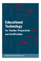 Educational Technology for Teacher Preparation and Certification